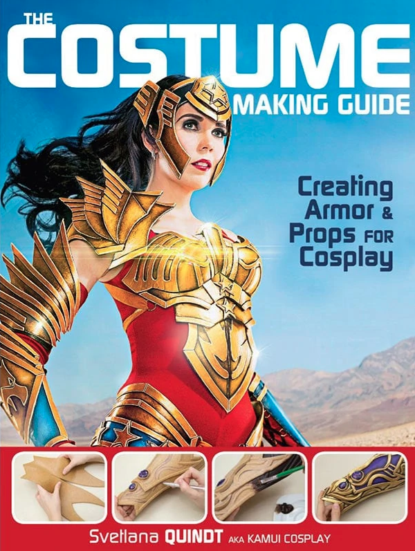The Costume Making Guide – Armor and Props for Cosplay